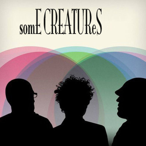 SomE CREATUReS  - side A