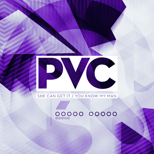 PVC - She Can Get It / You Know My Man (Q Recordings) [Release Date 27th January]