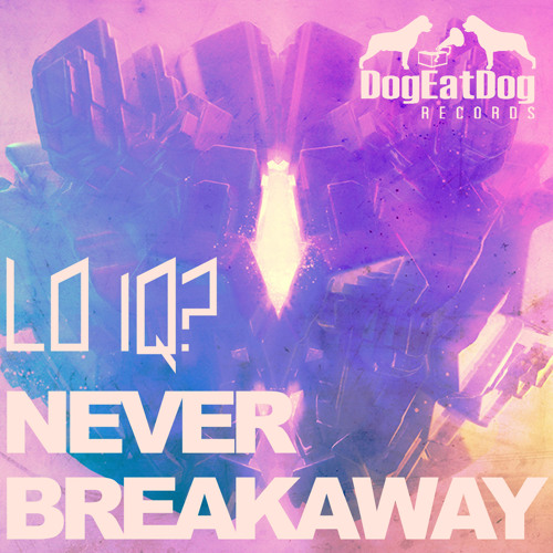 Lo IQ? - Never Breakaway (Original Mix)| Download Full Copy Free
