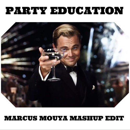 Party Education (Marcus Mouya Mashup Edit) ** Supported by Justin Prime ** - FREE DL -