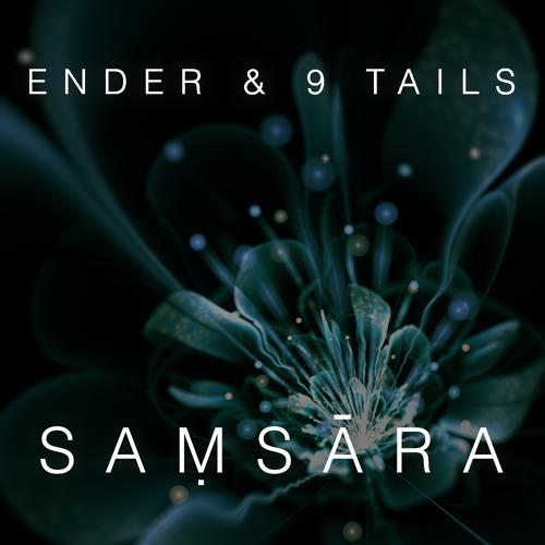 Ender & 9 Tails -  Saṃsāra