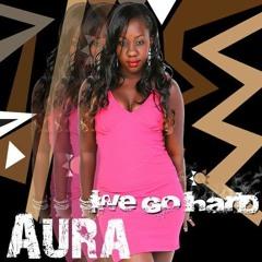 NAIROBI WE GO HARD By Aura Ft Dzidzi Rading
