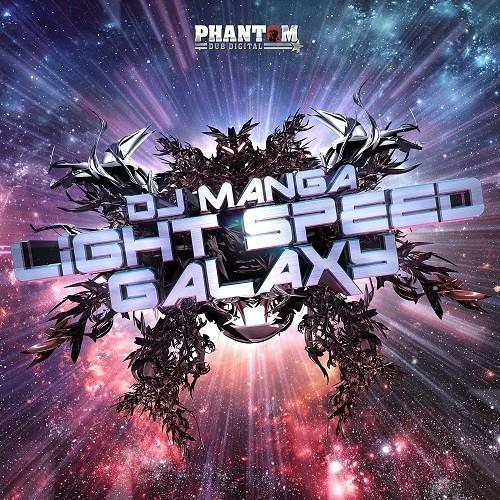 Dj Manga - Light Speed (Phantom Dub) OUT NOW