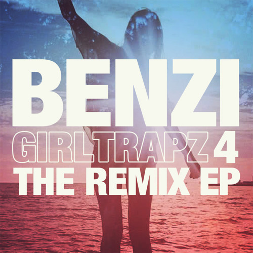 https://soundcloud.com/benzi/sets/girl-trapz-4-the-remix-ep