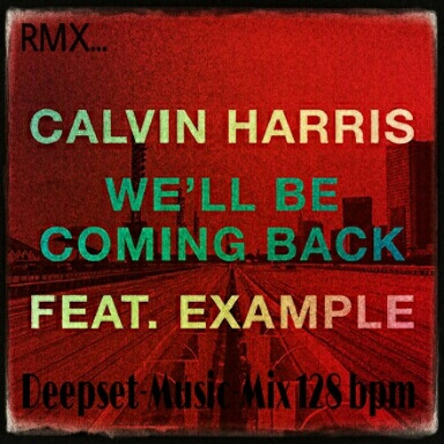 We' II Be Coming Back Tribal RMX ( Deep Set Music Mix )128 Bpm_2014
