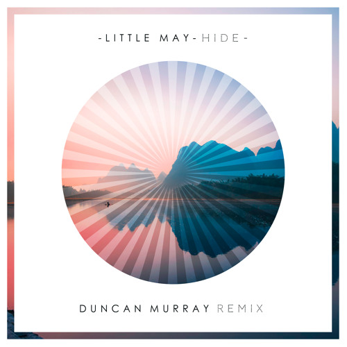 Little May - Hide (Duncan Murray Bootleg)