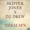 Them M's [Prod. By DJ Drew]