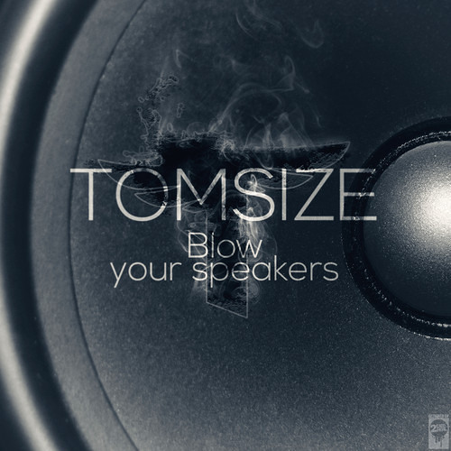 Tomsize - Blow Your Speakers [FREE DOWNLOAD]