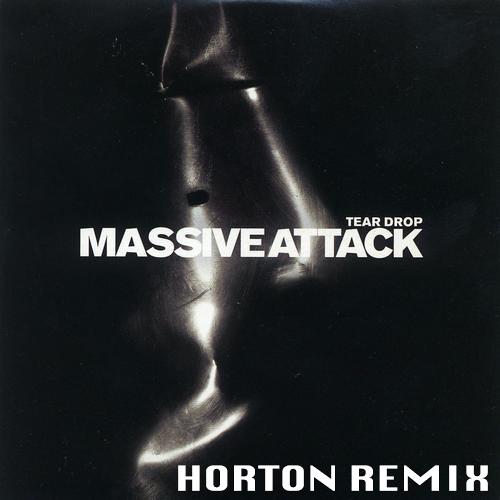 Massive Attack - Teardrop (Horton Remix) [FREE DOWNLOAD]