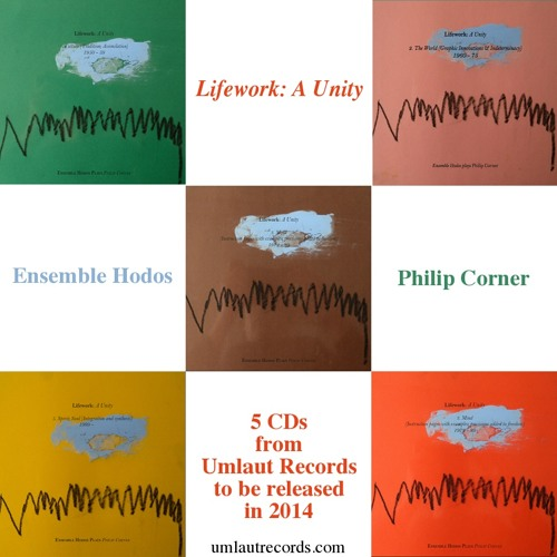 Lifework: A Unity - Ensemble Hodos Plays Philip Corner (5 volumes)
