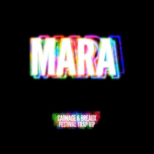 Carnage - Mara (Carnage & Breaux Festival Trap VIP) [FREE DOWNLOAD]