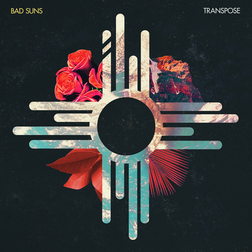Bad Suns - Transpose