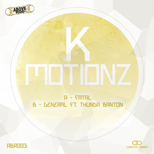 K Motionz - Fatal/General FT. Thunda B - ABR0003 **OUT NOW**