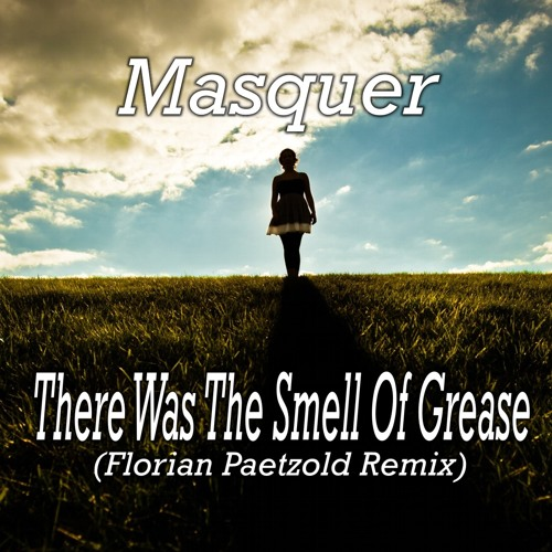 Masquer - There Was The Smell Of Grease (Florian Paetzold Remix)