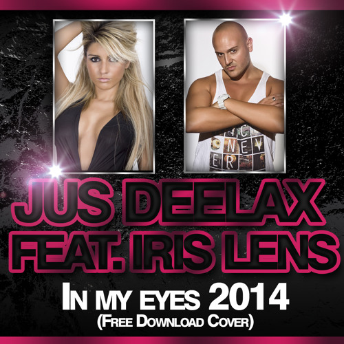 Jus Deelax Feat. Iris Lens - In my eyes 2014 (Free download cover)