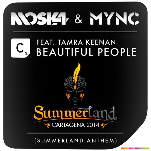 Moska & MYNC Ft Tamra Keenan - Beautiful People (Summerland Anthem)