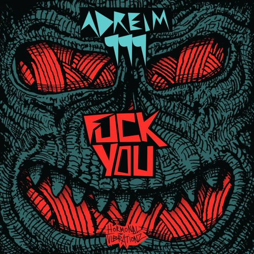 Adreim999 - Fuck You Skrillex [HVZ011 - Fuck You EP]