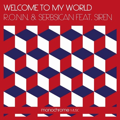 R.O.N.N. & Serbsican feat Siren - Welcome To My World (Aron Scott & Sonny Zamolo Remix)