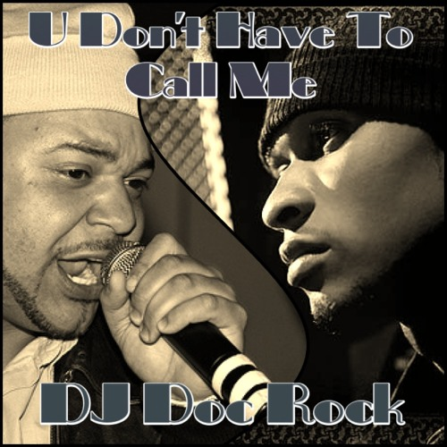 U Dont Have To Call Me (DJ Doc Rock Remix)