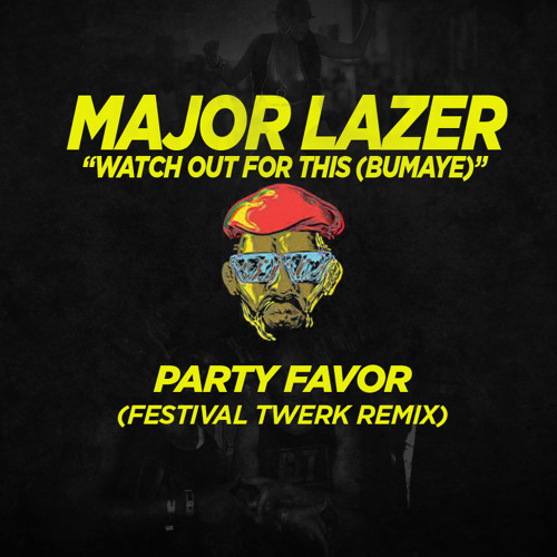 Major Lazer - Bumaye (Party Favor 'Festival Twerk' Remix)