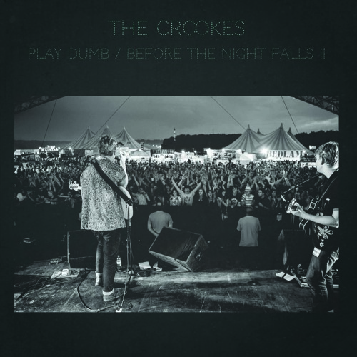 The Crookes - Play Dumb
