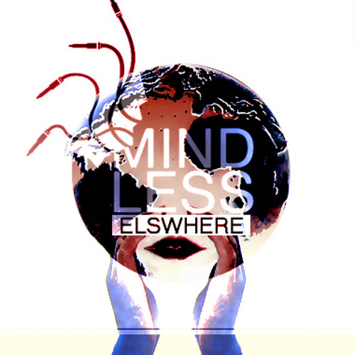 Elswhere - Mindless (Original Mix) Free Download