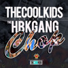 The Cool Kids - Chop (Feat. The HBK Gang)