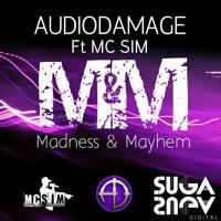 AudioDamage Ft MC Sim - Madness & Mayhem (Suga Suga) OUT NOW