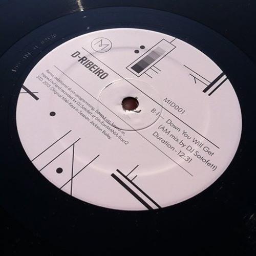 B) D-Ribeiro -  Down You Will Get (AM Mix By DJ Sotofett)