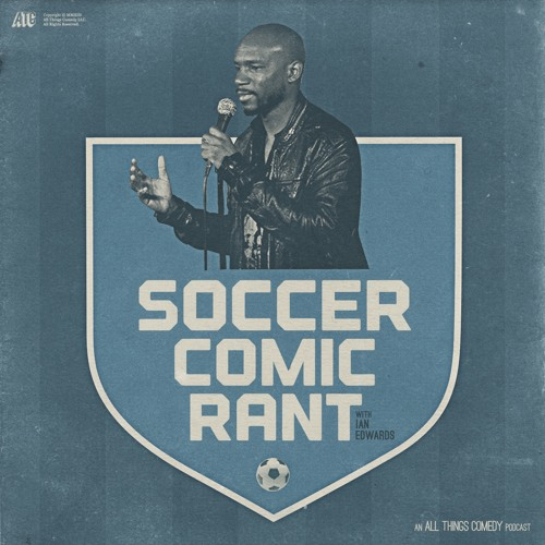 Soccer Comic Rant #59 and a 1/2