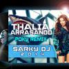 SARKY DJ, POKY REMIX THALIA - ARRASANDO. OCEANS PROJECT 2014