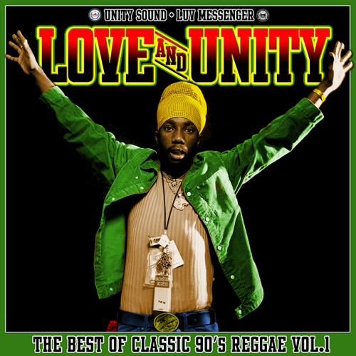 LOVE AND UNITY Vol.1 (Unity Sound & Luv Messenger) [2014]