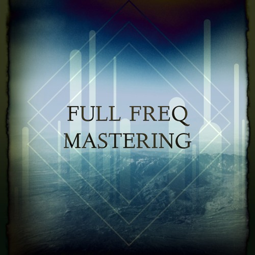Mastered by Full Freq Mastering