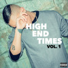 High End Times Vol. 1