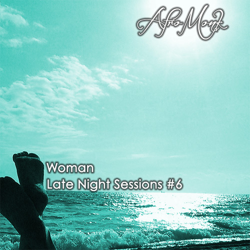 Afro Monk - Late Night Sessions 006 - Woman