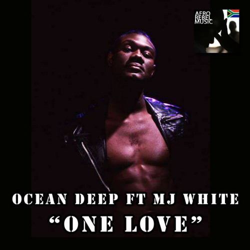 Ocean Deep, MJ White - One Love (Mzala Wa Arika Remix)