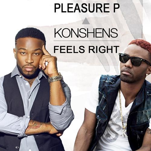 PLEASURE P FT. KONSHENS (FEELS RIGHT)