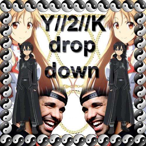 Drop Down by Y//2//K