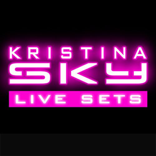 Kristina Sky Live Sets