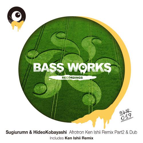 Sugiurumn & Hideo Kobayashi - Afrotron (Ken Ishii Remix Part2) BWR039