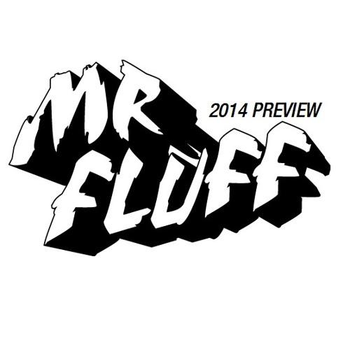 Mr. Fluff - 2014 Preview