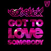 Got To Love Somebody (East Coast Mix)
