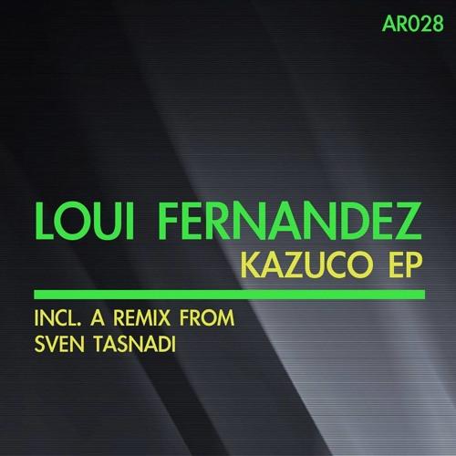AR028 Loui Fernandez - Kazuco (Sven Tasnadi Remix)