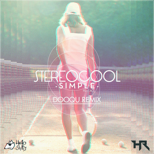 StereoCool ft. Ace - Simple (Dooqu Remix)