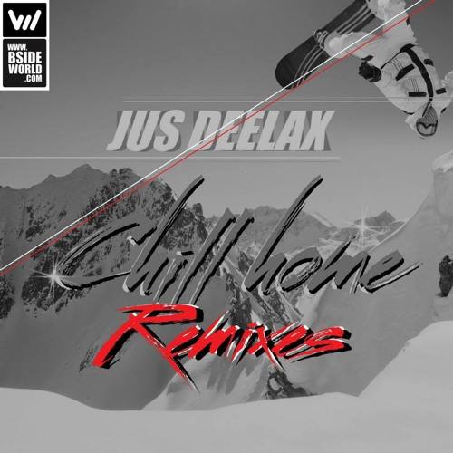 Jus Deelax - Chill Home(Tom Debek Remix) OUT FEB 10TH!