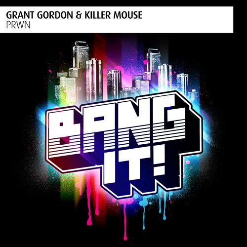 Grant Gordon & Killer Mouse - PRWN (Original Mix)
