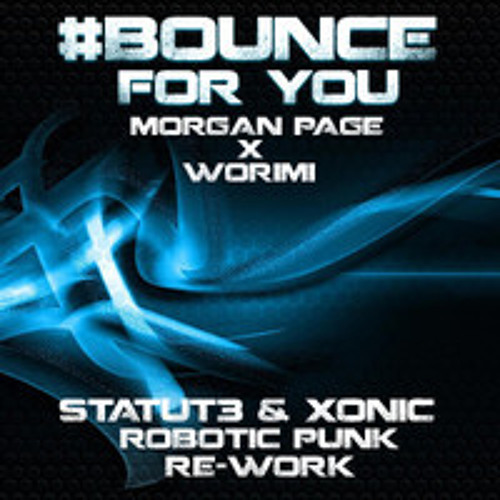 #Bounce For You (Statut3 & Xonic's Robotic Punk Re-Work)