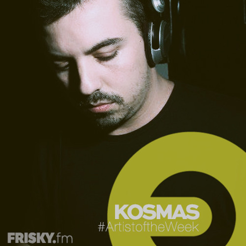 Kosmas 'Artist Of The Week' mix, Frisky Radio - 31 Dec 2013