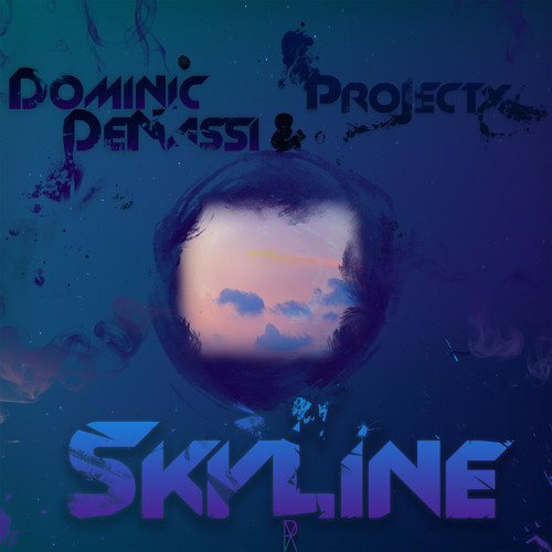 Dominic De'Nassi & ProJect X - Skyline (Original Mix) FREE DOWNLOAD