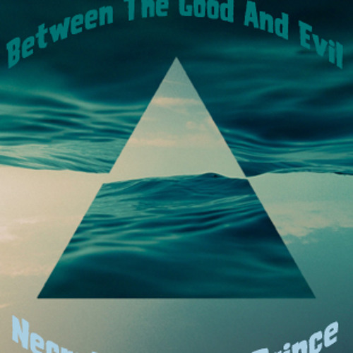 Between The Good And The Evil(Necrotic Vs. Tim Prince)